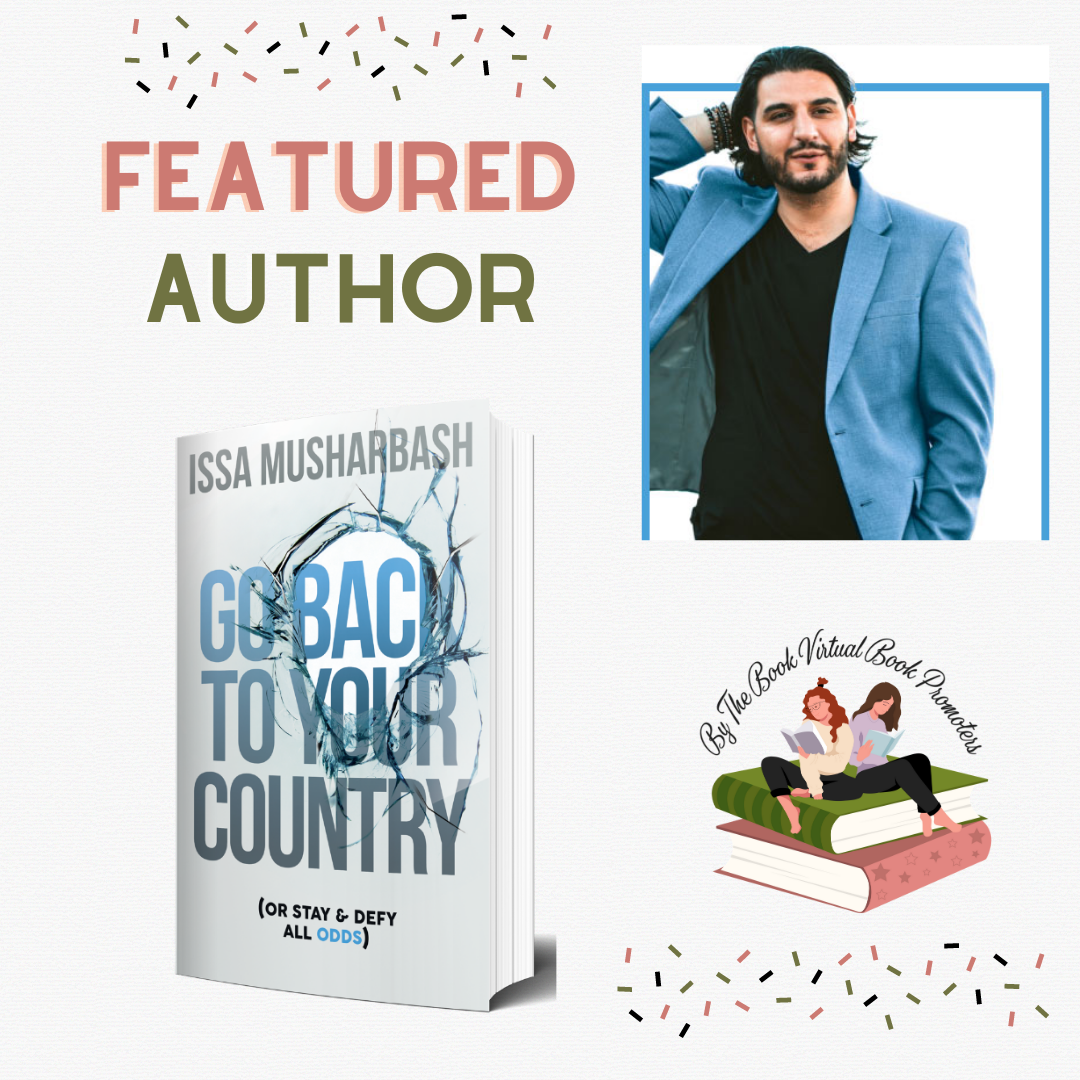Go Back to Your Country (Or Stay & Defy All Odds) by Issa Musharbash